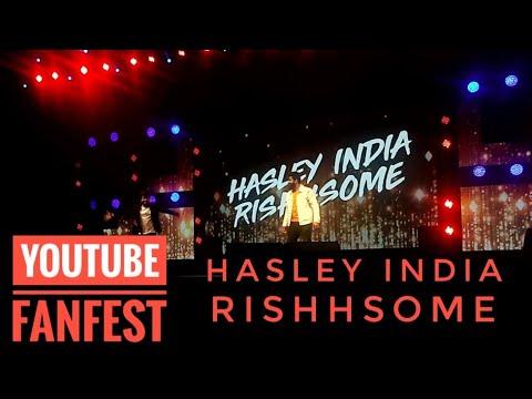 Hasley India | Rishsome | Youtube Fanfest 2018 | #YTFF