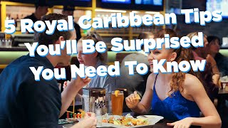 5 Royal Caribbean Tips You'll Be SURPRISED You Need To Know!