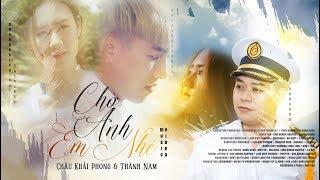 Chờ Anh Em Nhé - Châu Khải Phong Ft Thành Nam Full HD