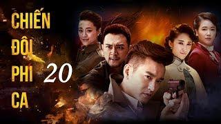 Siêu Phẩm Kháng Nhật Hay Nhất 2020 | Chiến Đội Phi Ca - Tập 20 (THUYẾT MINH)