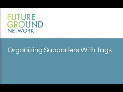 2. Organizing Supporters With Tags