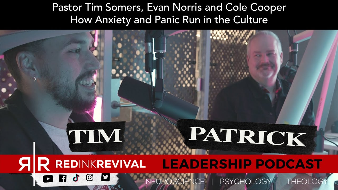 65. Pastor Tim Somers, Evan Norris and Cole Cooper - How Anxiety and Panic Run in the Culture