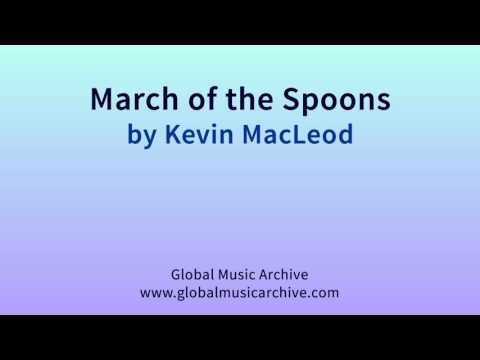 March of the Spoons by Kevin MacLeod 1 HOUR