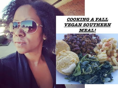 COME AND COOK A VEGAN SOUTHERN MEAL WITH ME