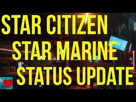 Star Citizen 2.6 Star Marine News ( Status Update )