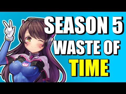 Season 5 Is A COMPLETE Waste Of Time | Overwatch Competitive