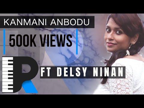 Kanmani Anbodu Ft Delsy Ninan | Ramu Raj | Unplugged Sessions