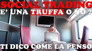 Social Trading: come funziona, è un Truffa o si può guadagnare ?