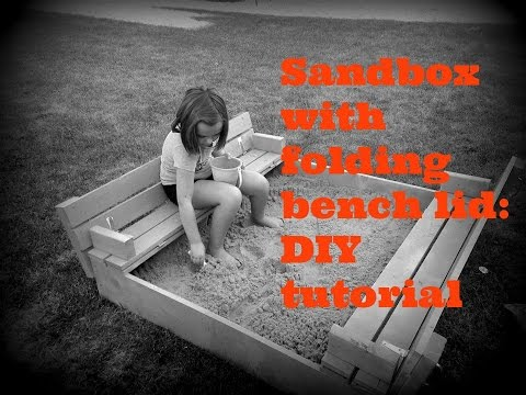 Sandbox with folding bench lid: DIY Tutorial (plans by ana-white)