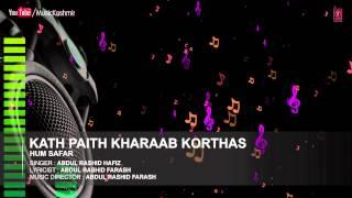 Kath Paith Kharaab Korthas By Abdul Rashid Hafiz | Kashmiri Video Song Full (HD) | Hum Safar