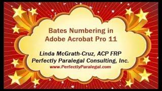 Bates Stamping in Adobe Acrobat Pro XI 11 with Linda McGrath-Cruz of Perfectly Paralegal