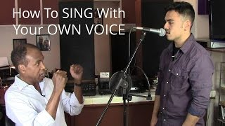 How To Sing With Your Own Voice - Roger Burnley Voice Studio - Singing Vocal Lesson