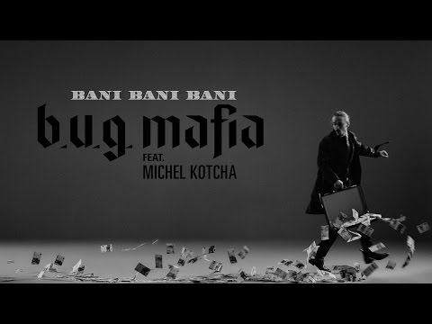 B.U.G. Mafia - Bani, Bani, Bani (feat. Michel Kotcha) (Video