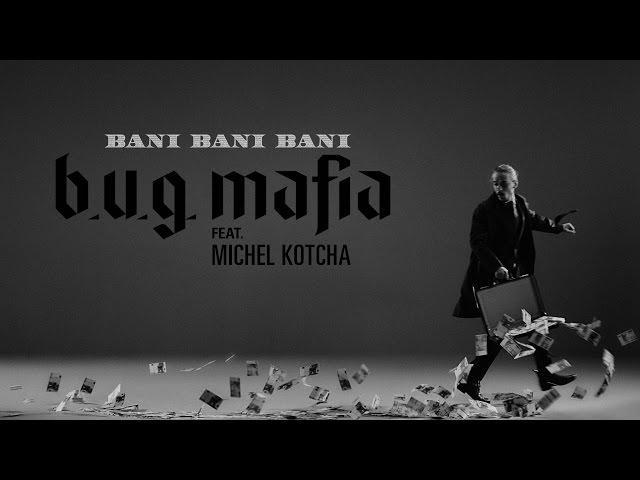 B.U.G. Mafia - Bani, Bani, Bani (feat. Michel Kotcha) (Videoclip)