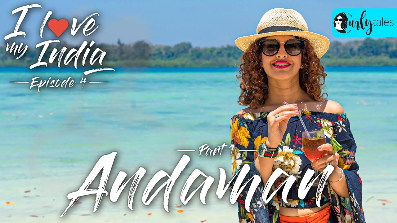 I Love My India Episode 4: Reaching Havelock Island, Andaman   Curly Tales