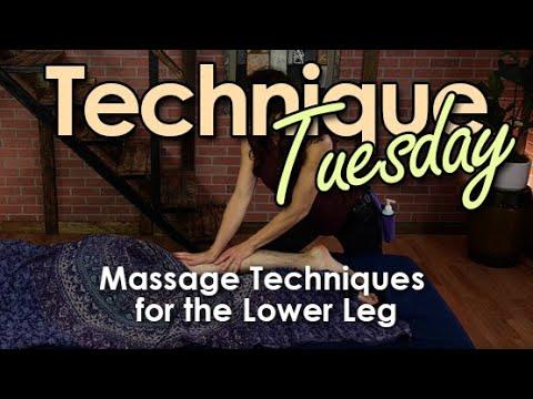 Technique Tuesday - Massage Techniques for the Lower Leg