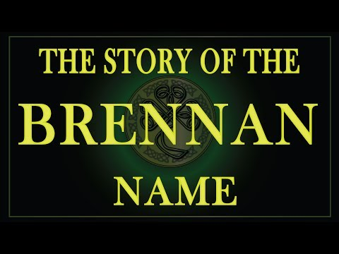 The story of the Irish name Brennan