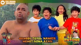 GANGGU TUYUL NANGIS, MEMET KENA AZAB! - SI ENTONG #SIENTONG24