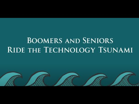 Boomers and Seniors Ride the Technology Tsunami