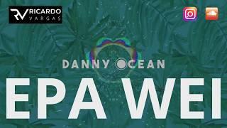 Danny Ocean - Epa Wei Ricardo Vargas Extended Mix
