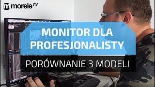 Wybieramy monitor dla profesjonalisty | Porównanie 3 modeli
