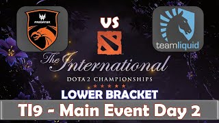 TNC vs Liquid | The International 2019 | Dota 2 TI9 LIVE | Lower Bracket | Main Event Day 2
