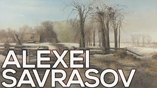 Alexei Savrasov: A collection of 169 paintings (HD)