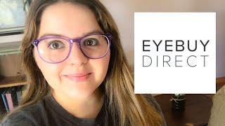 EYEBUYDIRECT 2019 Glasses Haul + Review