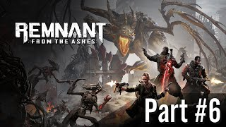 Archiwum Remnant: From the Ashes / Part #6