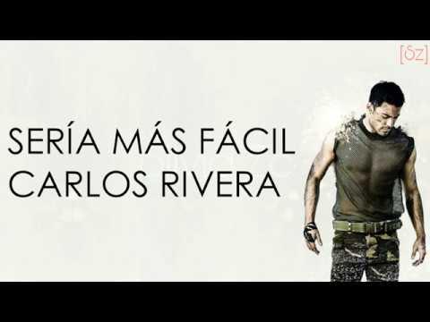 Carlos Rivera - Sería Más Fácil (Letra)