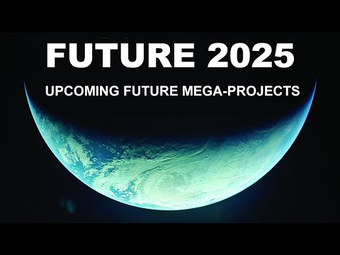 Extreme Engineering What Awaits Us in the Future | 2025 - Megastructures