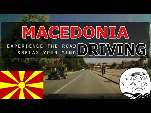Driving through the country of Macedonia in 2 hours