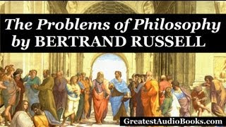 The Problems of Philosophy by Bertrand Russell - FULL Audio Book