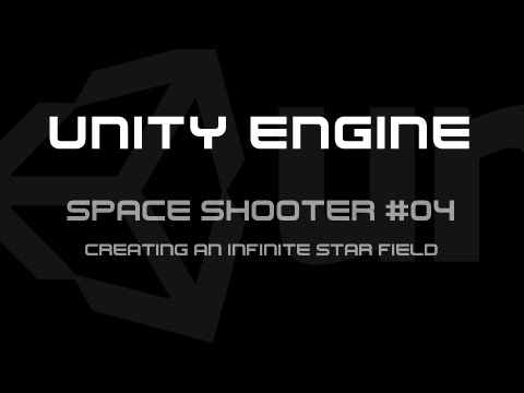 Creating an Infinite Star Field - Unity Space Shooter Tutorial #04