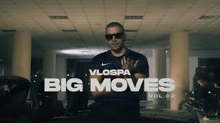 VLOSPA - Big Moves Vol.2 (Official Video)