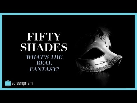 Fifty Shades of Grey: What's the Real Fantasy?