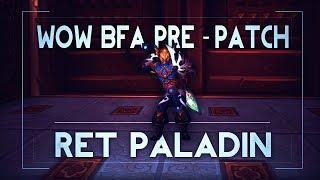 WoW BfA PRE-PATCH | PvP | Retribution Paladin (MAX LEVEL)