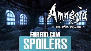 A História de Amnesia The Dark Descent - Enredo com Spoilers