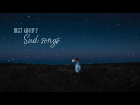 AIMER - BEST SAD SONGS [Over 1 hour]