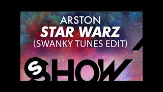 Arston - Star Warz (Swanky Tunes Edit) YouTube Videos