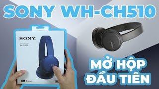 Mở hộp tai nghe Sony WH-CH510 vừa được Sony ra mắt : Pin nâng cấp, hỗ trợ sạc nhanh, giá rẻ hơn