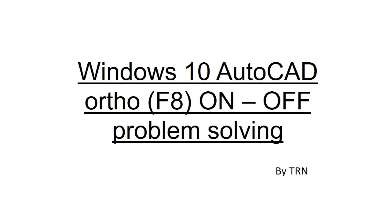 Windows 10 AutoCAD ortho F8 stuck problem solving - YouTube