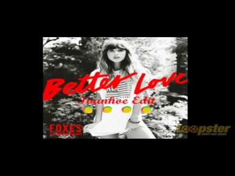 Foxes - Better Love (Ivanhoe Edit)
