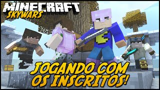 Minecraft: JOGANDO COM OS INSCRITOS! (SKYWARS)