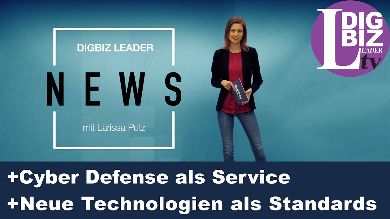DIGBIZ Leader News: Cyber Defense als Service und Neue Technologien als Standards