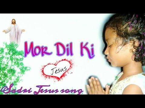 Mor Dil Ki   sadri Jesus song christian song  