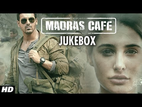 Madras Cafe Full Songs (Jukebox) | John Abraham, Nargis Fakhri