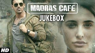 Madras Cafe Full Songs (Jukebox) | John Abraham, Nargis Fakhri