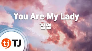 [TJ노래방] You Are My Lady - 정엽(Jung Yup) / TJ Karaoke