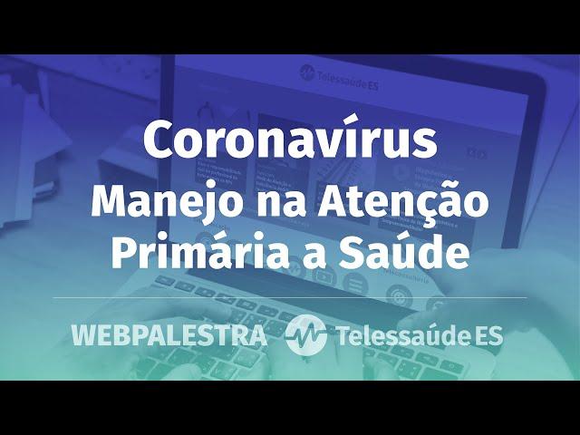 Webpalestra: Coronavírus - Manejo na Atenção Primária a Saúde